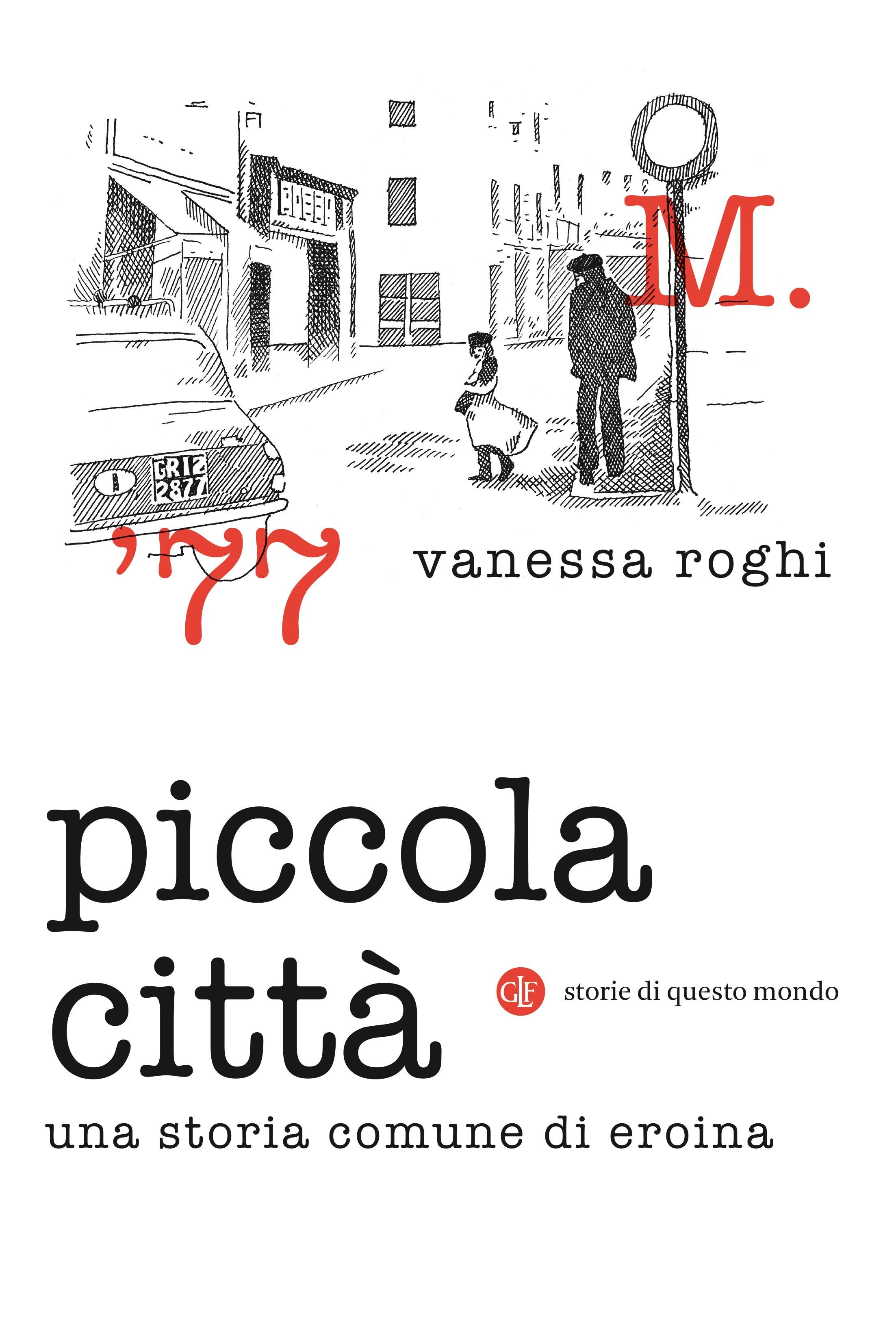 Vanessa Roghi, Piccola città. Una storia comune di eroina, Laterza 2018